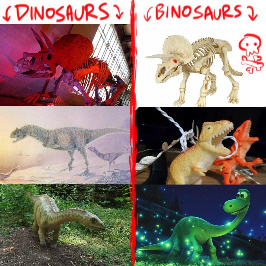Dinosaurs and binosaurs.